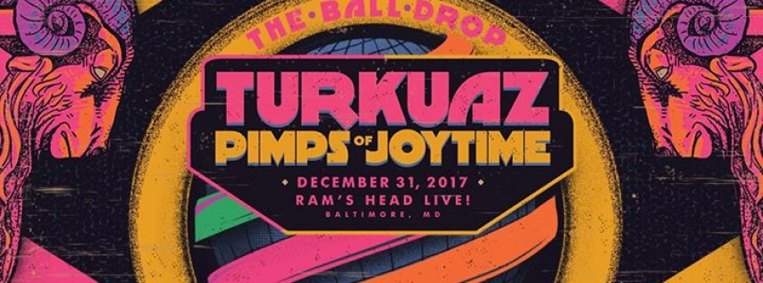 The Ball Drop 2017! New Years w/ Turkuaz & Pimps Of Joytime