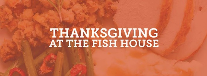 Thanksgiving at The Fish House!