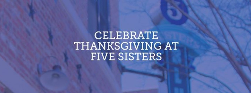 Thanksgiving at Five Sisters!