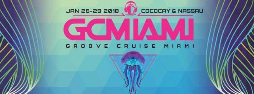 Groove Cruise Miami 2018 to CocoCay & Nassau, Bahamas Weekender!