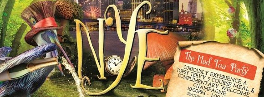 NYE 2018   Mad Tea Party & Wonderland!