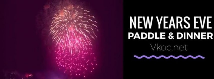 VKOC New Years Eve Paddle & Dinner | See Fireworks on the Water!