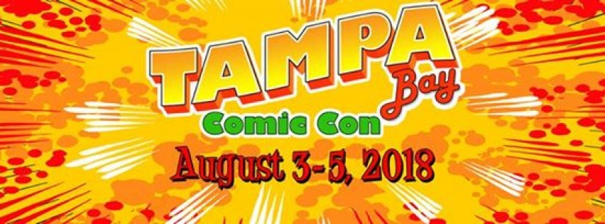 Tampa Bay Comic Con - August 3-5, 2018