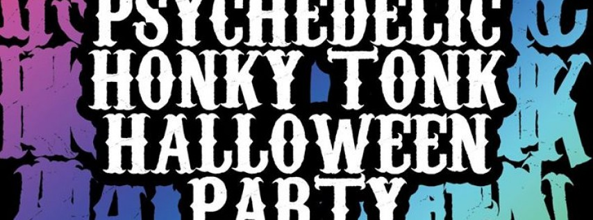 Psychedelic Honky Tonk Halloween Party