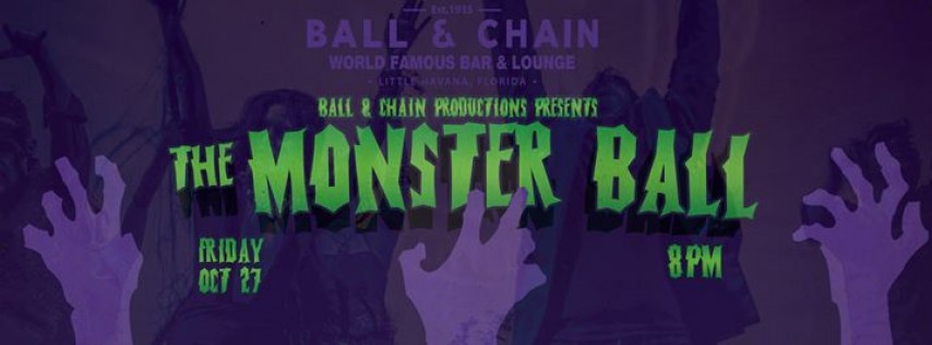 The Monster Ball at Ball & Chain!