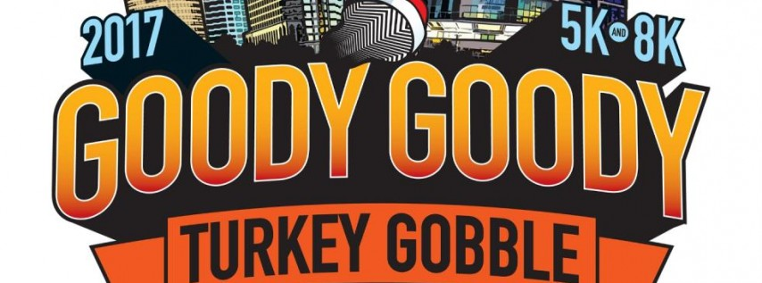 3rd Annual Goody Goody Turkey Gobble, 5K, 8K & 1 Mile--Turkey Trot