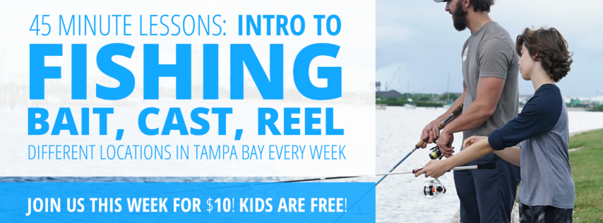 Intro to Fishing (Tampa): How to Bait, Cast, Reel, and Land A Fish!