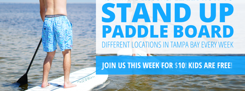 WhatSUP Tampa: 45 Min Intro to Paddle Boarding for TOTAL Beginners