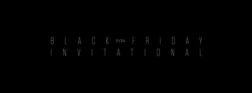 Black Friday Invitational