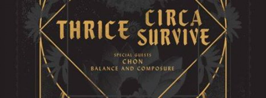 Thrice + Circa Survive w/ Chon & Balance and Composure - Tampa