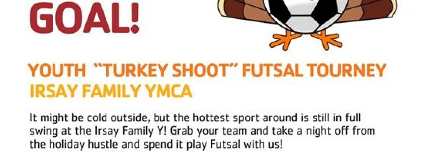 The Turkey Shoot - Youth Futsal Tournament