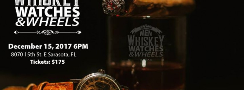 5th Annual Men Whiskey Watches & Wheels