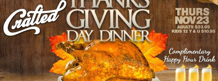 Crafted's Annual Thanksgiving Day Dinner - FREE Drink