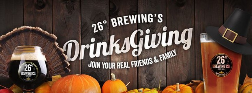 DrinksGiving at 26° Brewing