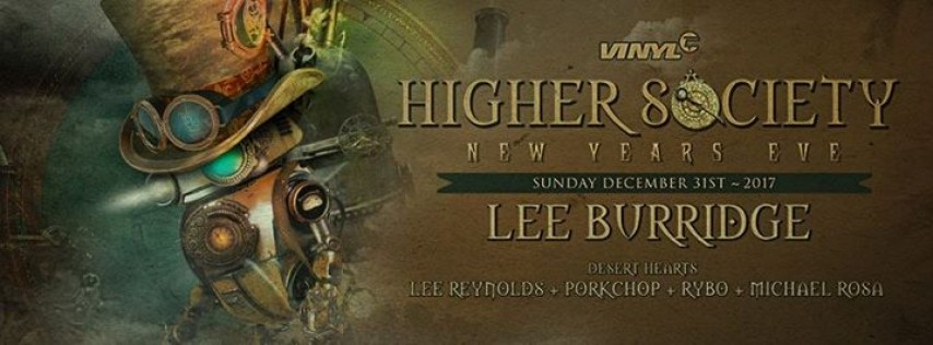 Higher Society New Years Eve: Lee Burridge & DH Takeover