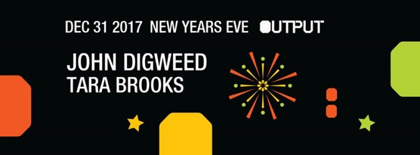 New Year's Eve | John Digweed/ Tara Brooks at Output
