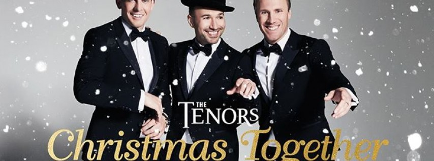 The Tenors - Christmas Together Tour