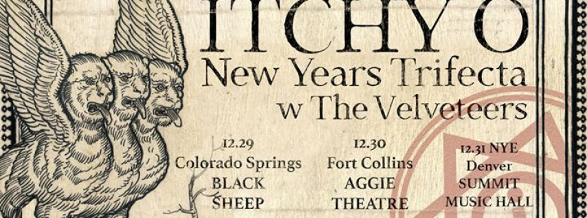 Itchy-O New Years Trifecta w/ The Velveteers