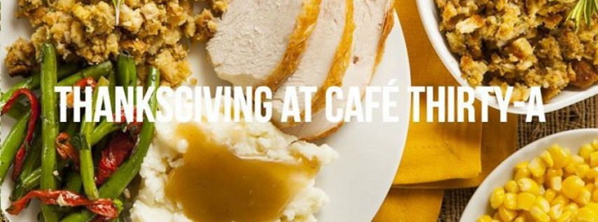 Thanksgiving at Cafe Thirty-A
