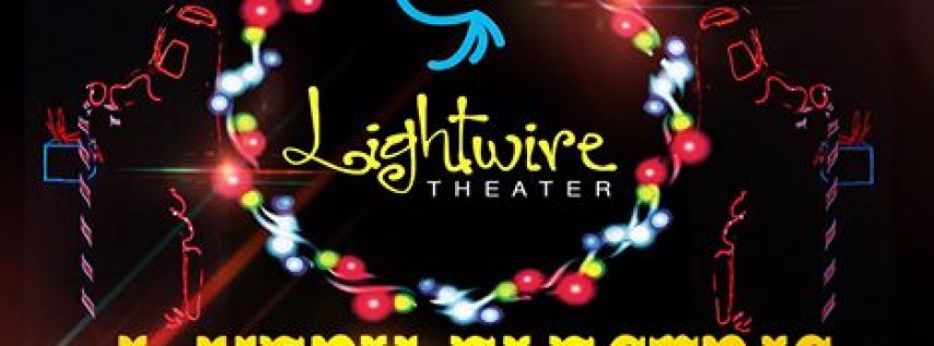 Lightwire Theater: A Very Electric Christmas!