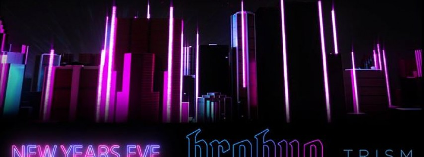 NYE : Brohug at Trism New Years Eve