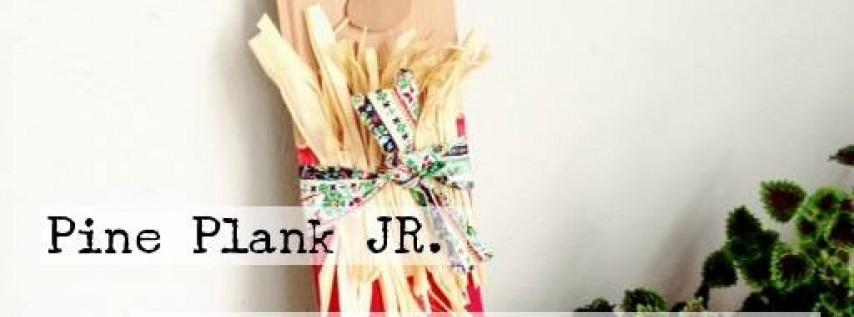 Pine Plank Jr. Craft Class