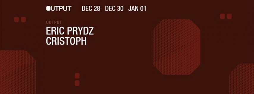 Eric Prydz at Output (3 Nights)