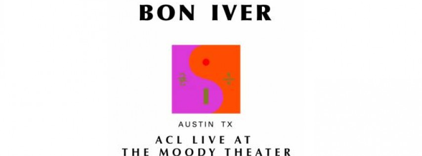 First Night! Bon Iver at ACL Live