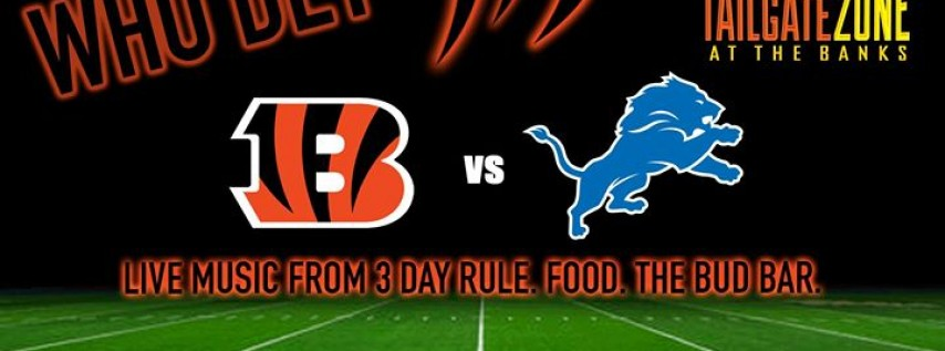 Bengals VS. Lions Tailgate featuring 3 Day Rule