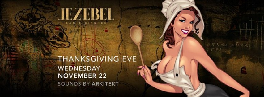 Thanksgiving Eve at Jezebel Bar & Kitchen!