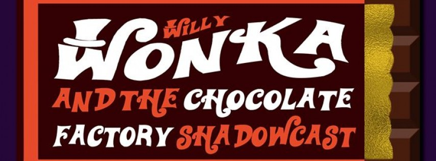Willy Wonka Shadowcast Performance
