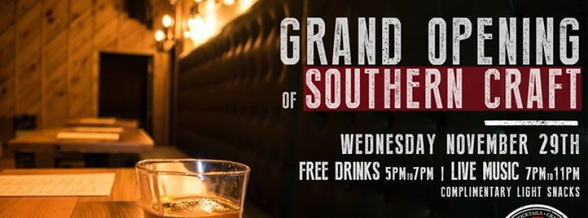 Southern Craft Grand Opening! Complimentary Drinks 5pm-7pm!