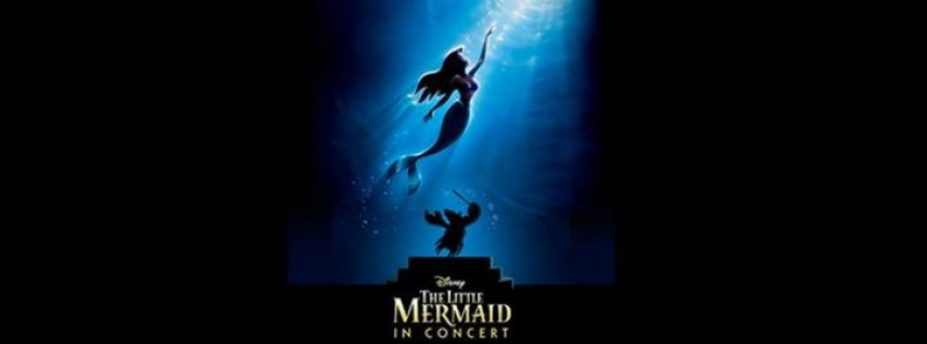 Disney The Little Mermaid In Concert Live to Film
