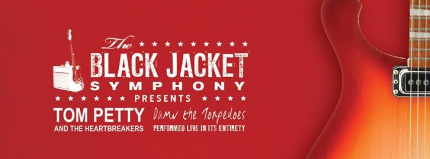 The Black Jacket Symphony Present Tom Petty's  Damn The Torpedoes