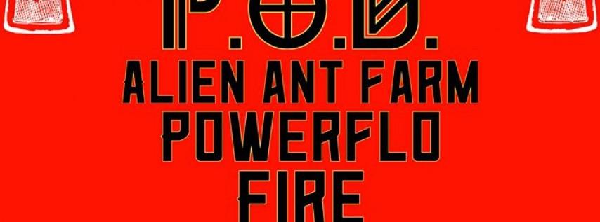 POD, Alien Ant Farm Fire From The Gods & Powerflow