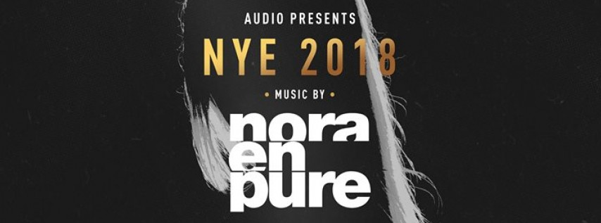 NYE 2018 w/ NORA En PURE // Audio SF // Sunday, December 31st