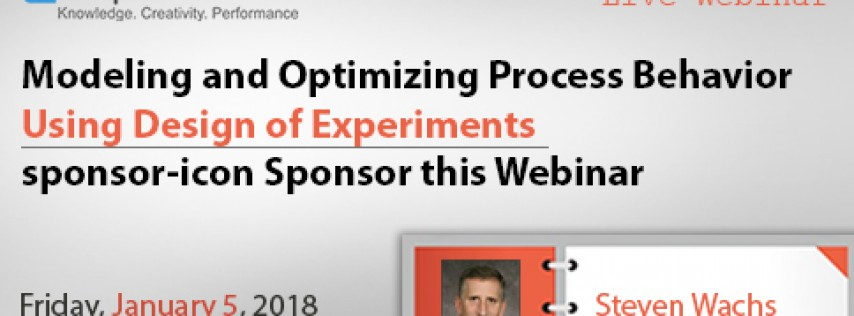 Optimizing Process Behavior Using Design of Experiments