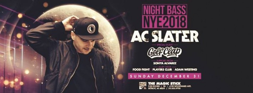 Night Bass NYE 2018 w/ AC Slater & Golf Clap at Magic Stick