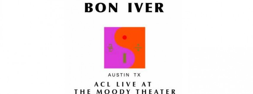 Second Night! Bon Iver at ACL Live