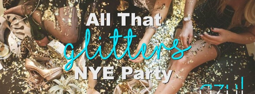 All That Glitters NYE Party