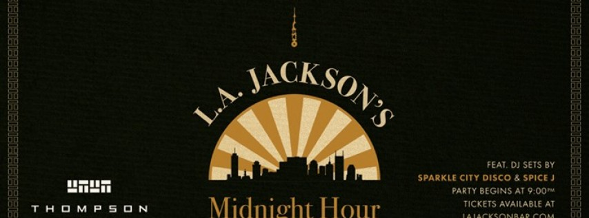 L.A Jackson's Midnight Hour - NYE 2017