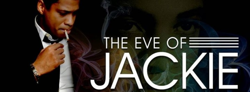 The Eve of Jackie - featuring Chester Gregory as Jackie Wilson