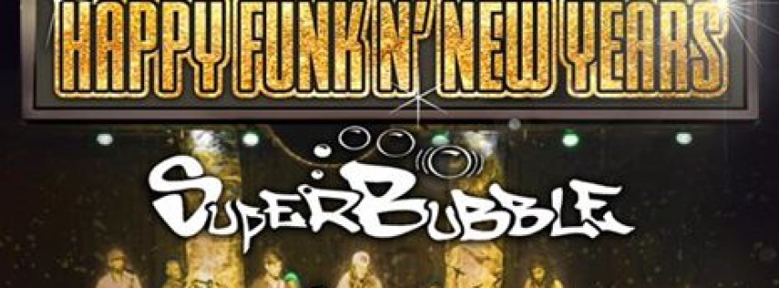 Happy Funk n' New Years w/SuperBubble, Funk & Gonzo, DJ Cleezy