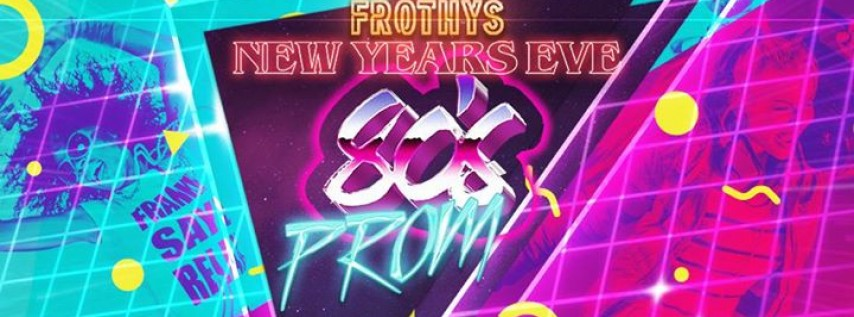Frothy New Year's Eve: 80s Prom