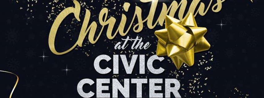 Christmas At The Civic Center 2017