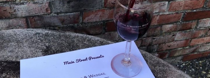 Main Street Presents: Wine & Wassail Walk 2017