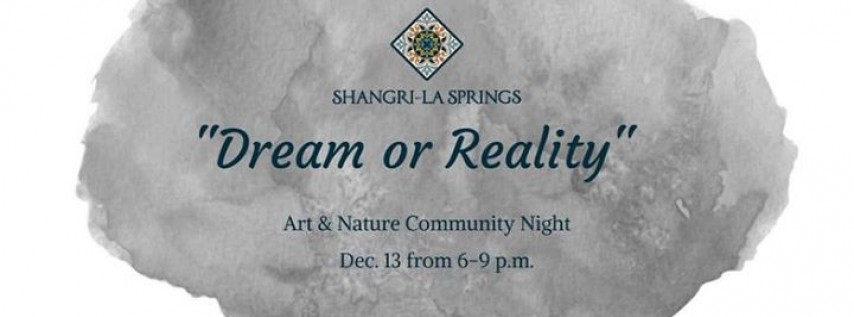 Art & Nature Community Night: Dream or Reality