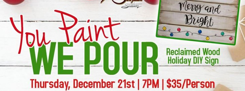 You Paint, We Pour Holiday Edition