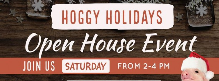 Hoggy Holiday Open House
