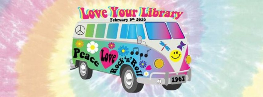 Love Your Library: Peace, Love, Rock'n'Roll